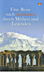 Eine Reise nach Armenien durch Mythen und Legenden