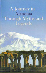 A Journey in Armenia Through Myths and Legends