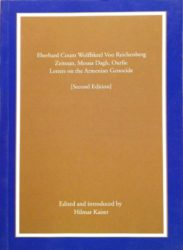 Eberhard Count Wolffskeel Von Reichenberg Zeitoun, Mousa Dagh, Ourfa: Letters on the Armenian Genocide