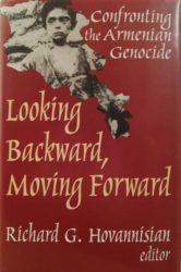 Looking Backward, moving Forward, Confronting the Armenian Genocide