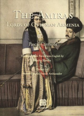 The Amiras:Lords of Ottoman Armenia