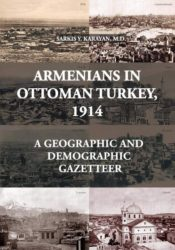 Armenians in Ottoman Turkey, 1914: A Geographic and Demographic Gazetteer