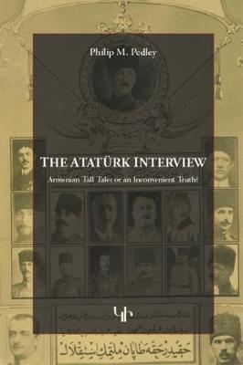 The Ataturk Interview: Armenian Tall Tale or an Inconvenient Truth