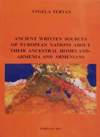 Ancient Written Sources of Eurpian Nations about Their Ancestral Homeland-Armenia and Armenians