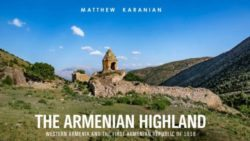 The Armenian Highland:Western Armenia and the First Armenian Republic of 1918