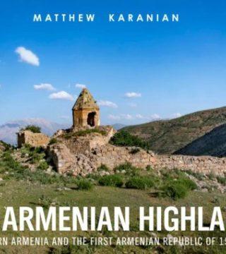 The Armenian Highland:Western Armenia and the First Armenian Republic of 1918