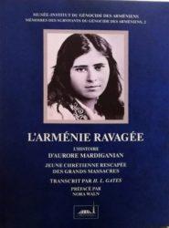 L'Armenie Ravagee:L'Histoire D'Aurore Mardiganian